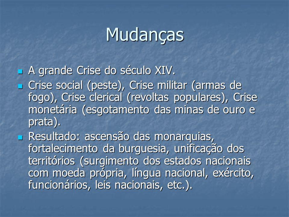 Mudanças A grande Crise do século XIV.