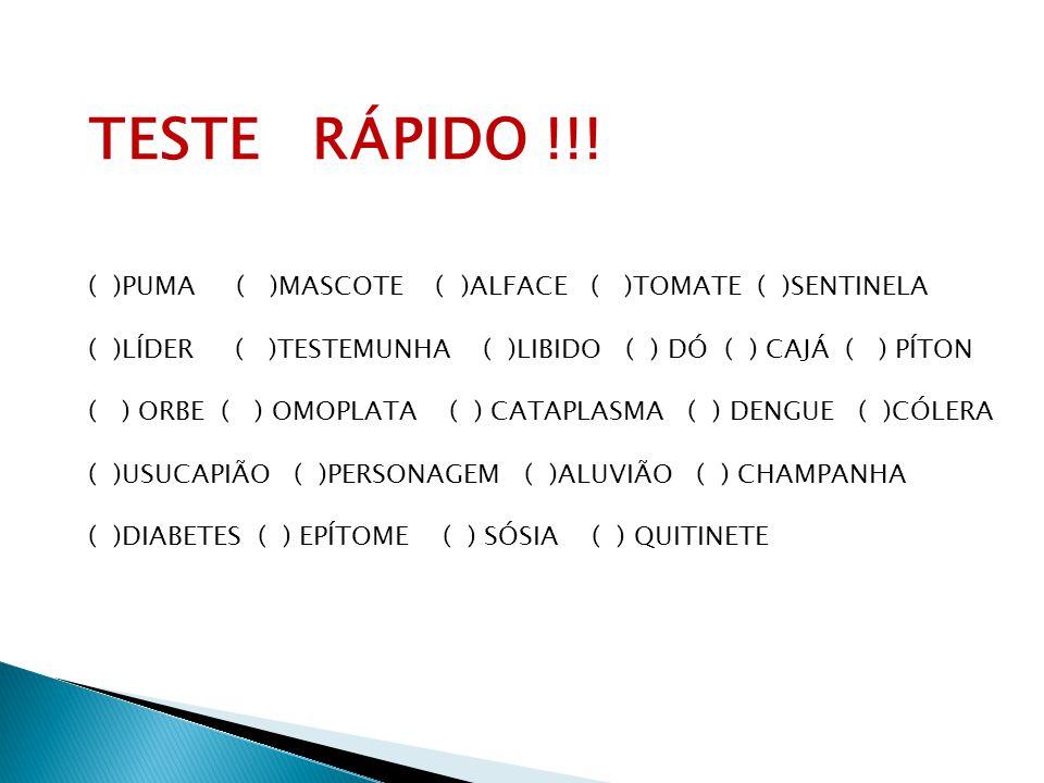 TESTE RÁPIDO !!! ( )PUMA ( )MASCOTE ( )ALFACE ( )TOMATE ( )SENTINELA