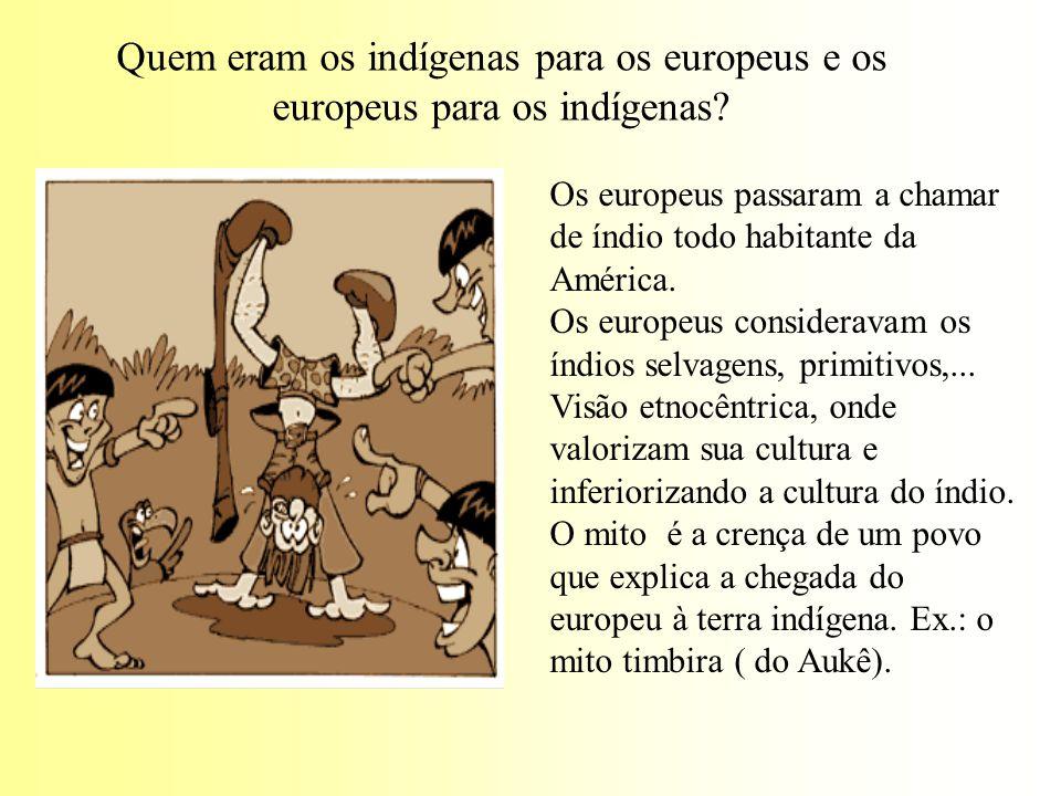Quem eram os indígenas para os europeus e os europeus para os indígenas