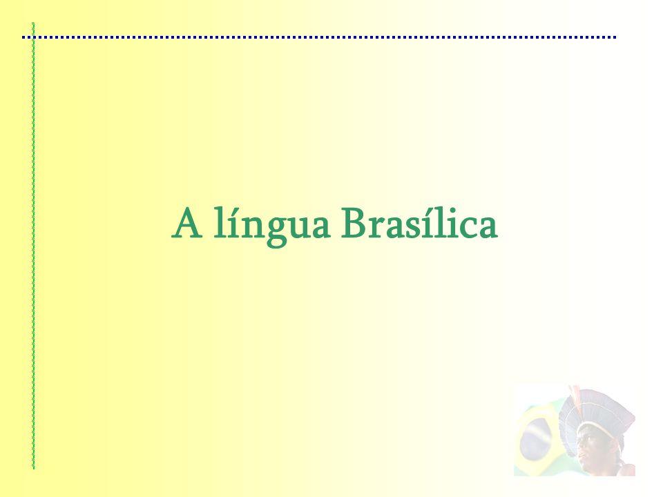 A língua Brasílica Padrão Geral