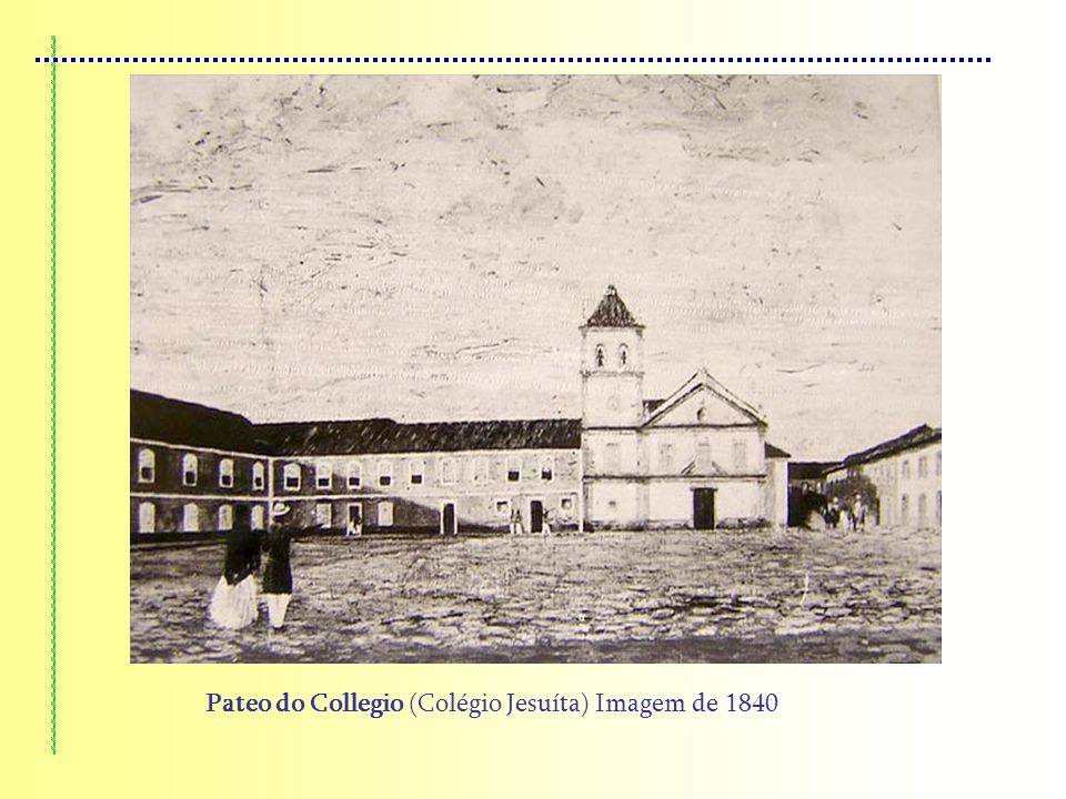 Pateo do Collegio (Colégio Jesuíta) Imagem de 1840