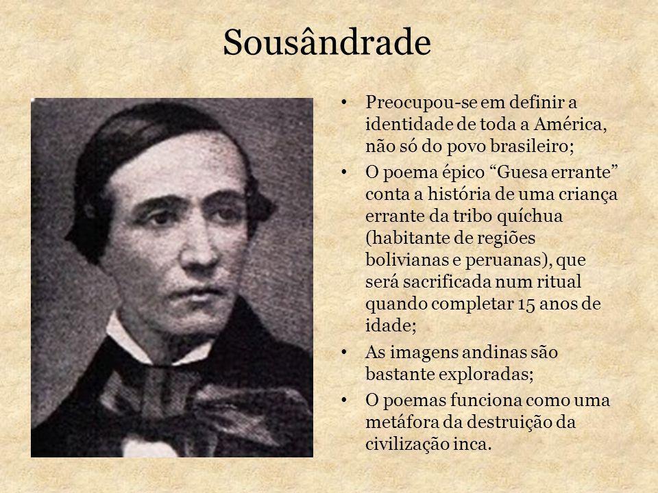 Sousândrade Preocupou-se em definir a identidade de toda a América, não só do povo brasileiro;