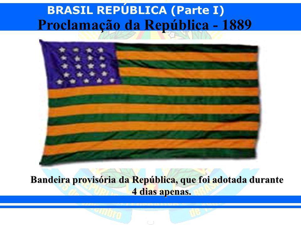 Bandeira provisória da República, que foi adotada durante 4 dias apenas.