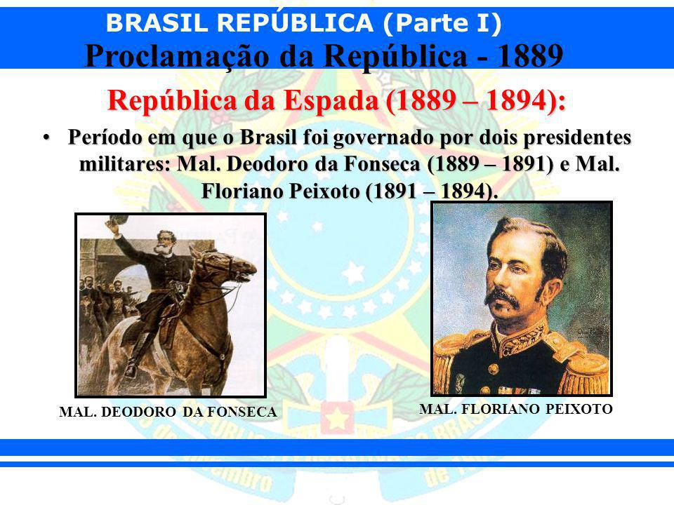 República da Espada (1889 – 1894):