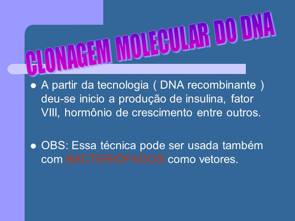 CLONAGEM MOLECULAR DO DNA