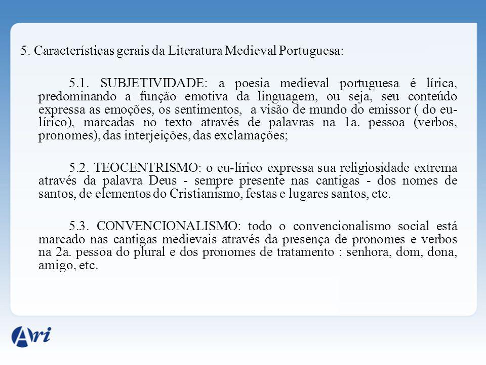 5. Características gerais da Literatura Medieval Portuguesa: 5. 1