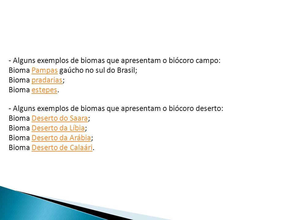 - Alguns exemplos de biomas que apresentam o biócoro campo: