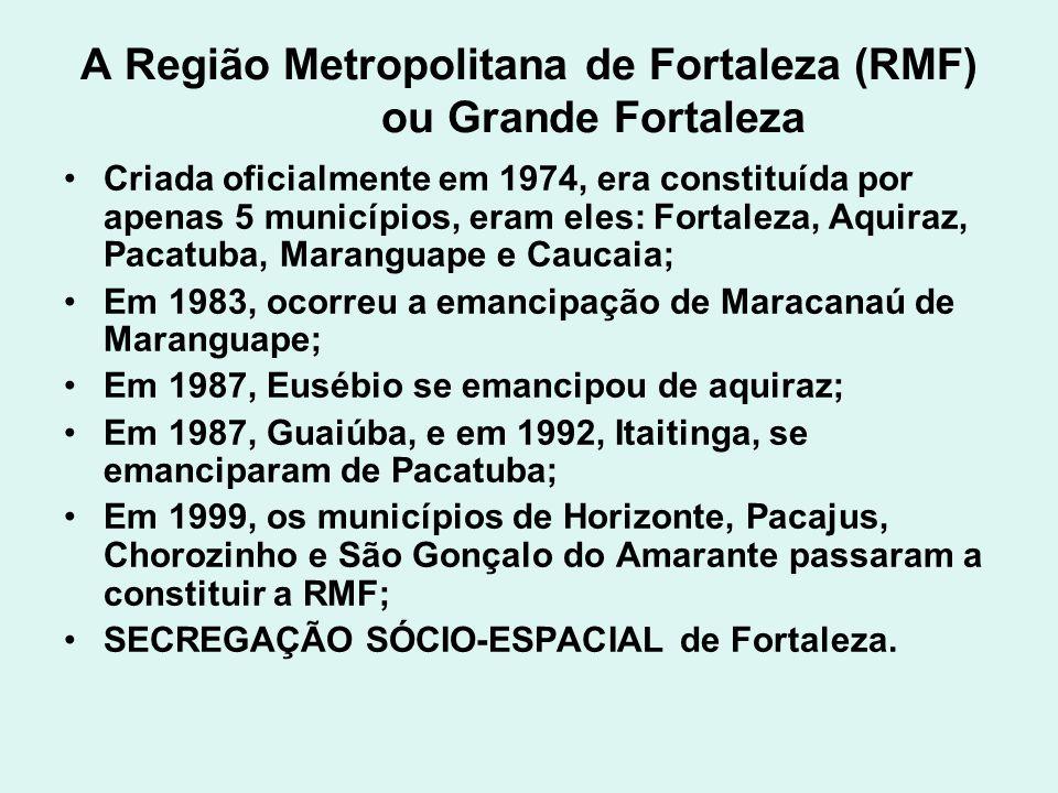 A Região Metropolitana de Fortaleza (RMF) ou Grande Fortaleza