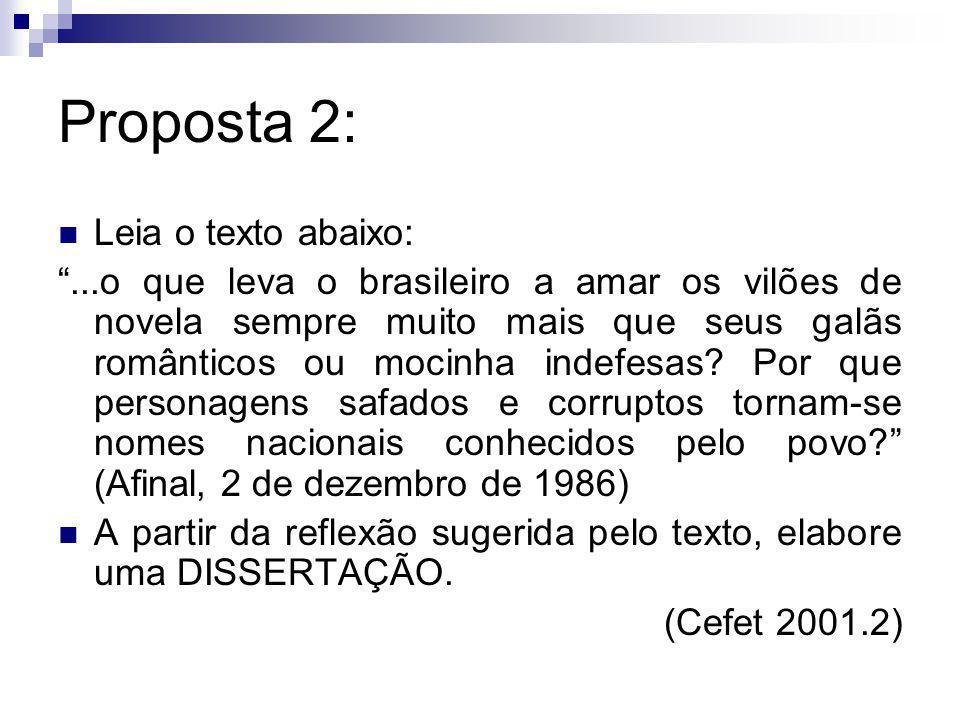 Proposta 2: Leia o texto abaixo: