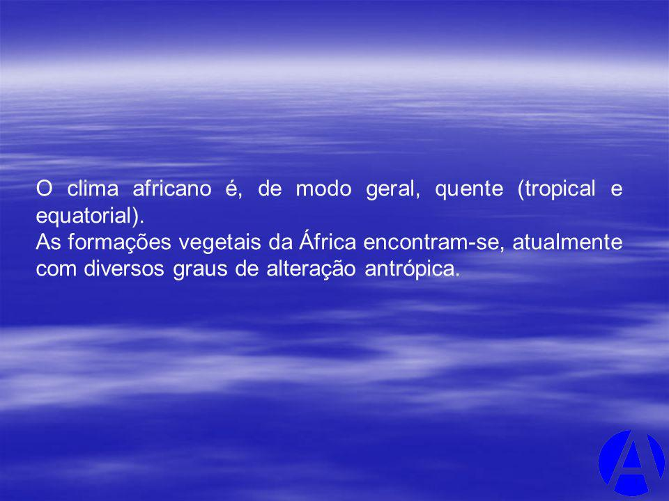 O clima africano é, de modo geral, quente (tropical e equatorial).