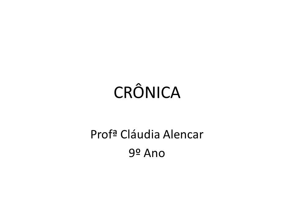 Profª Cláudia Alencar 9º Ano