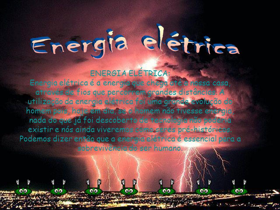 Energia elétrica ENERGIA ELÉTRICA: