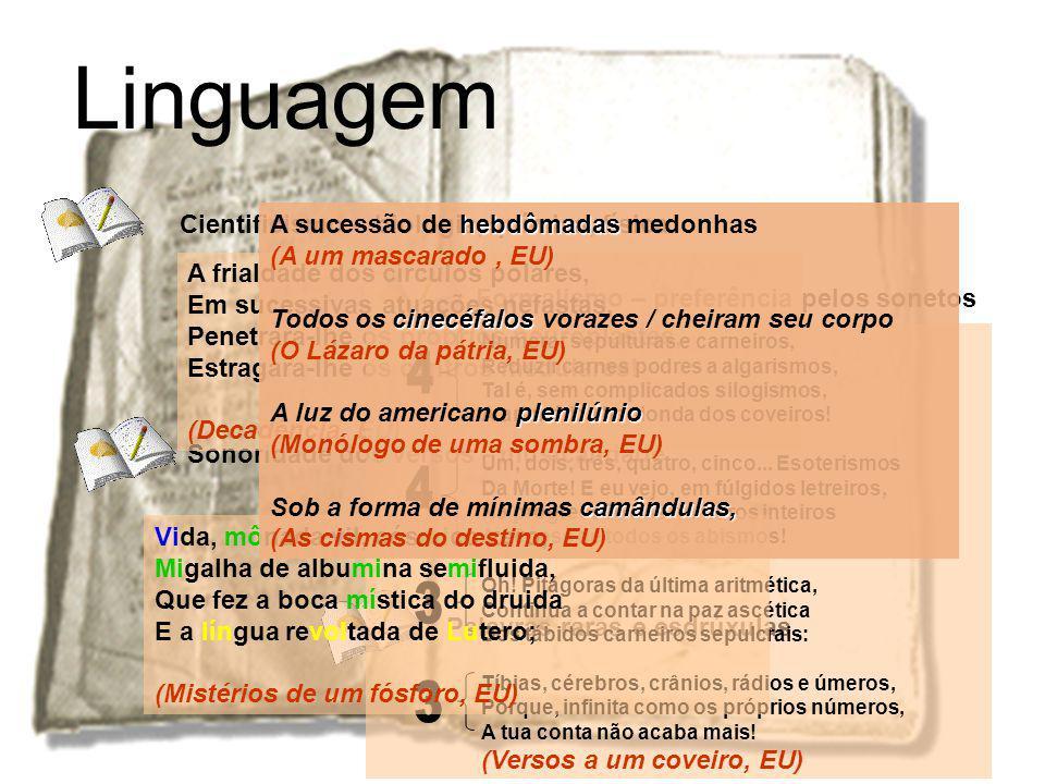 Linguagem 4 4 3 3 Cientificismo - biologia, química, física