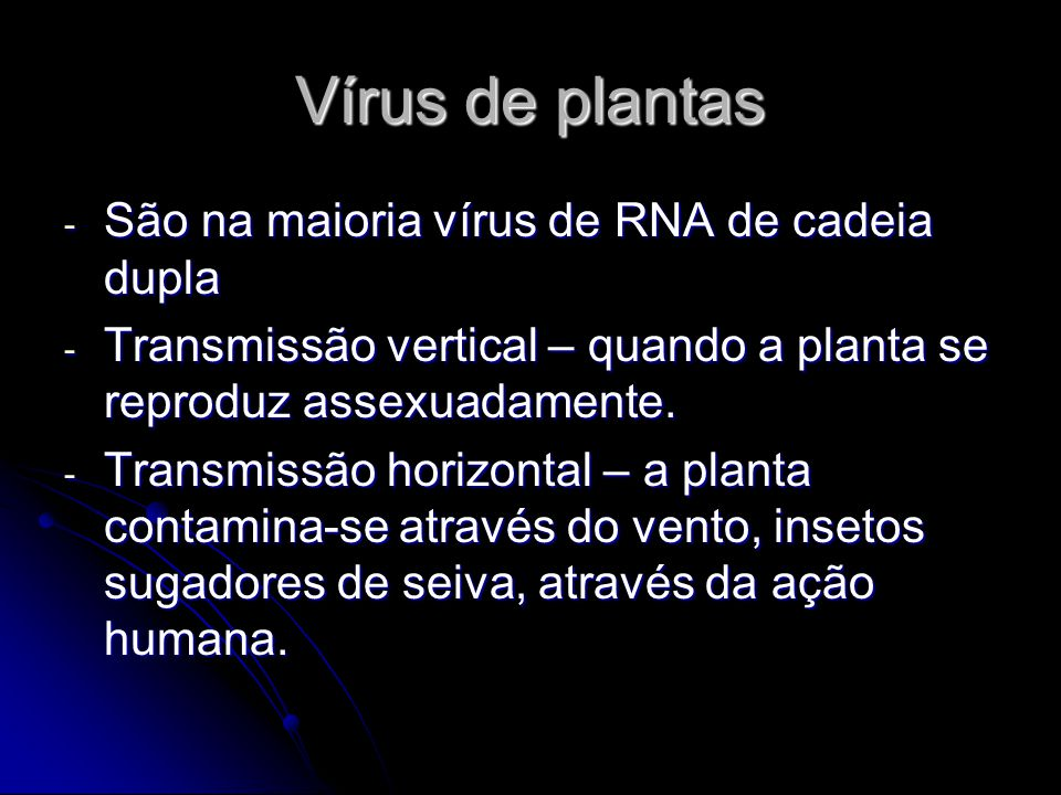 Vírus de plantas São na maioria vírus de RNA de cadeia dupla
