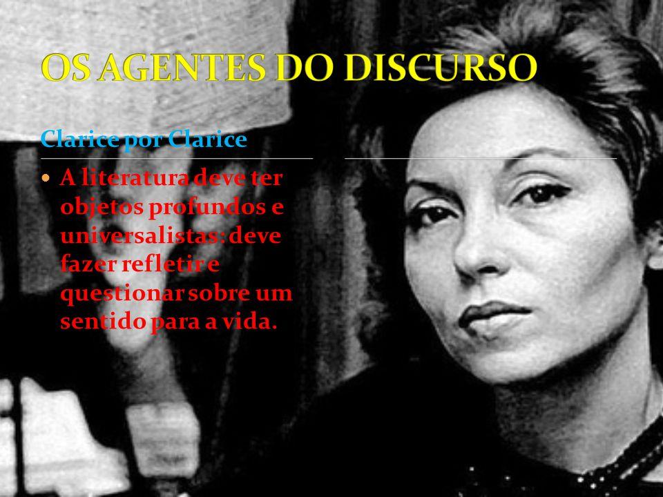 OS AGENTES DO DISCURSO Clarice por Clarice