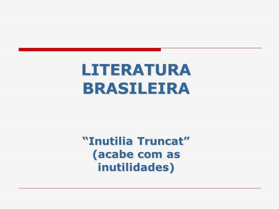 LITERATURA BRASILEIRA (acabe com as inutilidades)