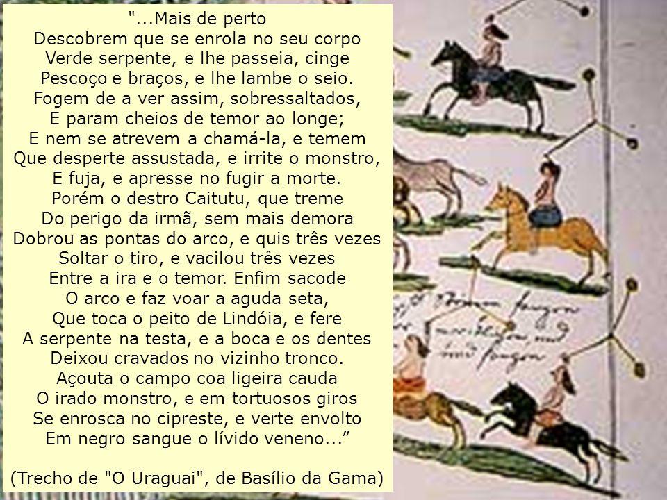 (Trecho de O Uraguai , de Basílio da Gama)