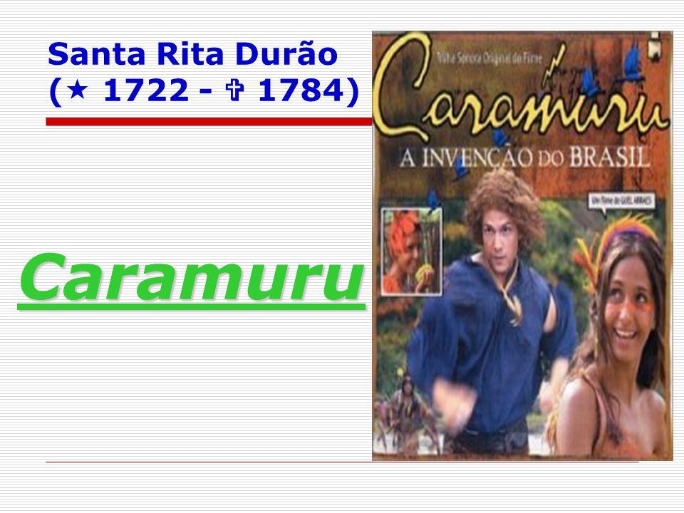Santa Rita Durão ( 1722 -  1784) Caramuru