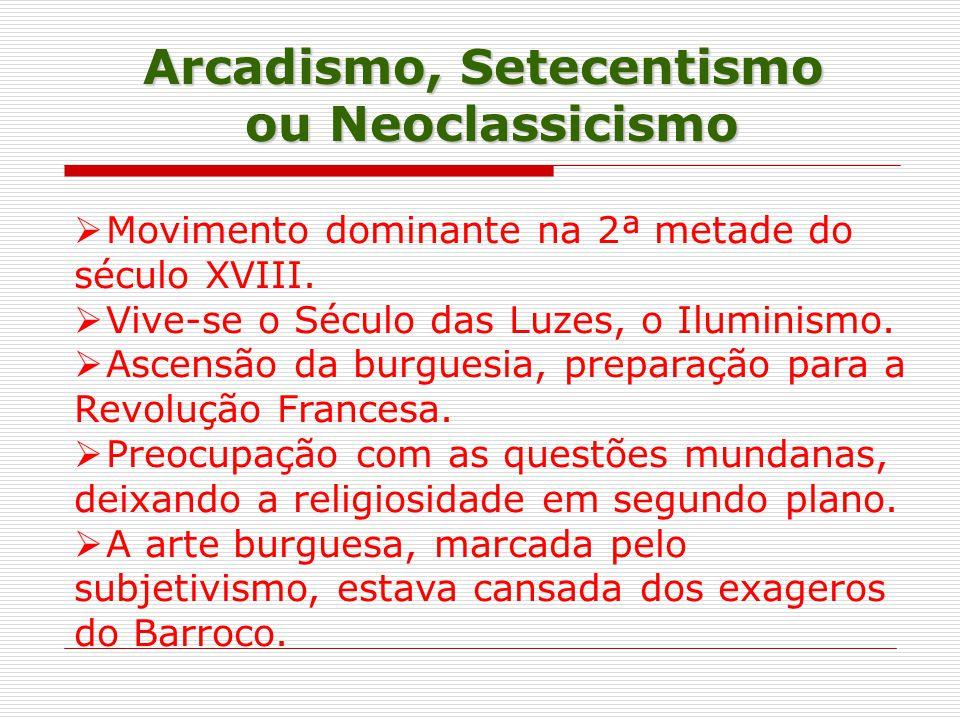 Arcadismo, Setecentismo ou Neoclassicismo