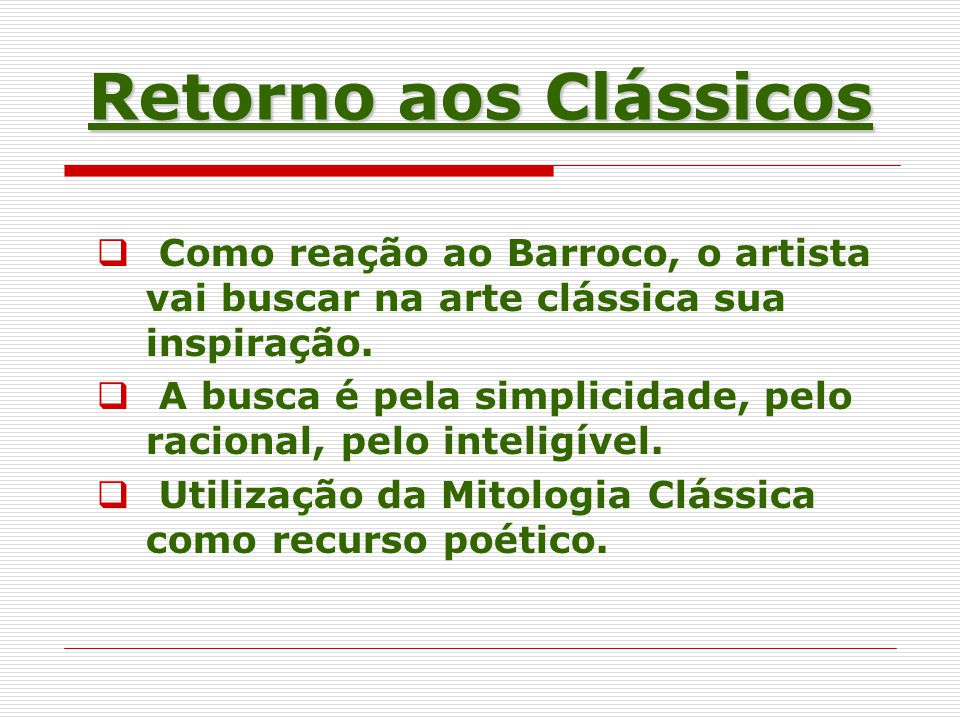 Retorno aos Clássicos Como reação ao Barroco, o artista vai buscar na arte clássica sua inspiração.