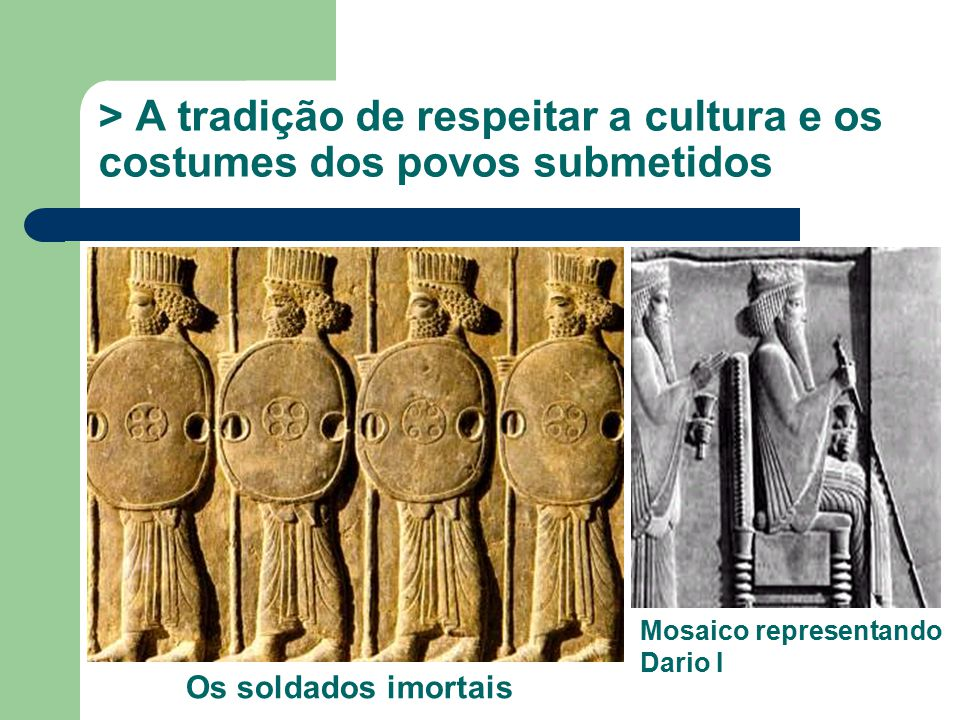 > A tradição de respeitar a cultura e os costumes dos povos submetidos