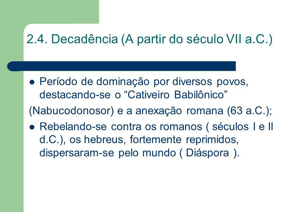 2.4. Decadência (A partir do século VII a.C.)