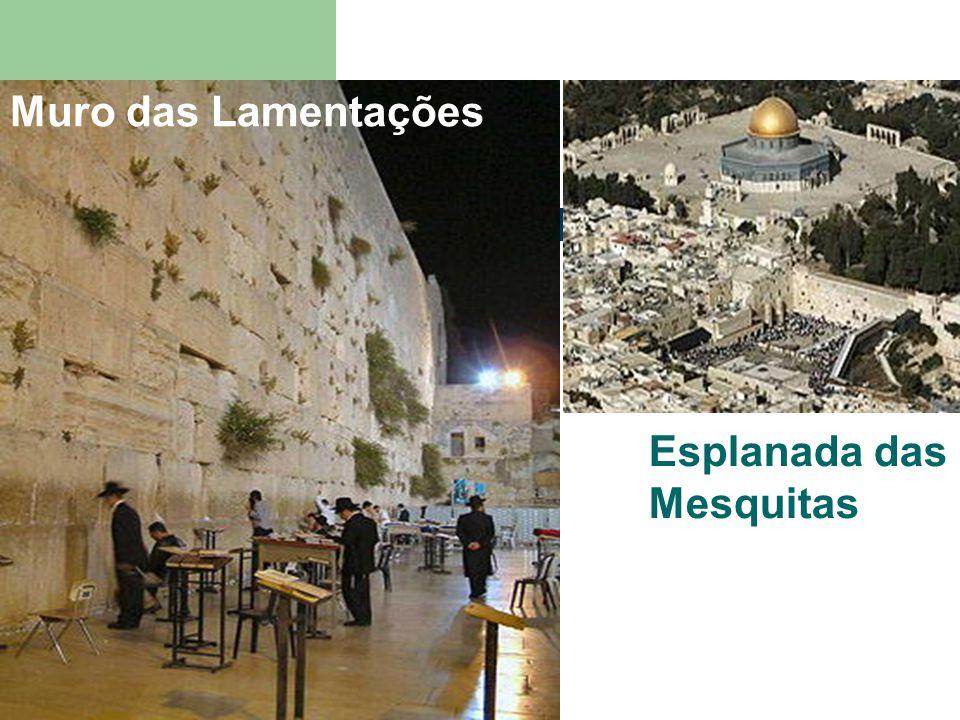 Muro das Lamentações Esplanada das Mesquitas