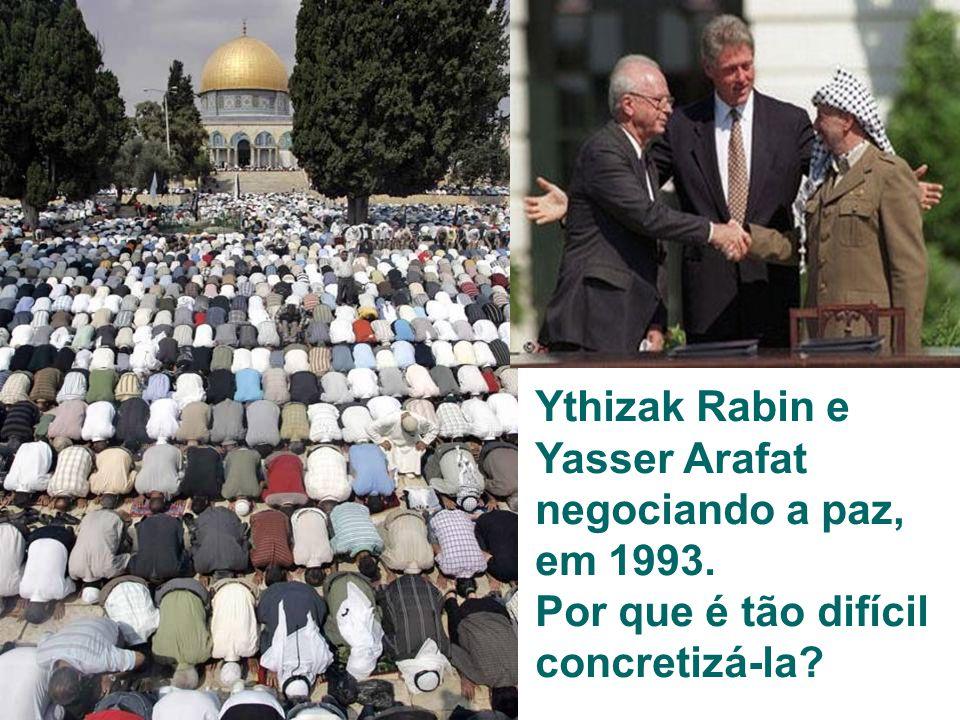 Ythizak Rabin e Yasser Arafat negociando a paz, em 1993