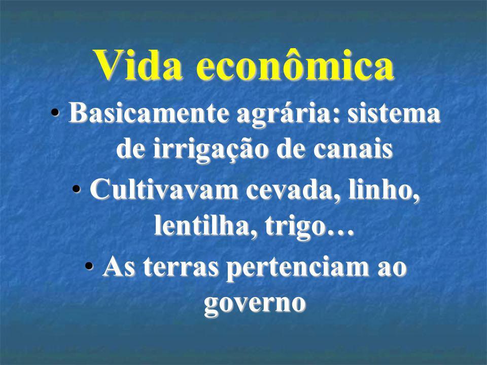 Vida econômica Basicamente agrária: sistema de irrigação de canais