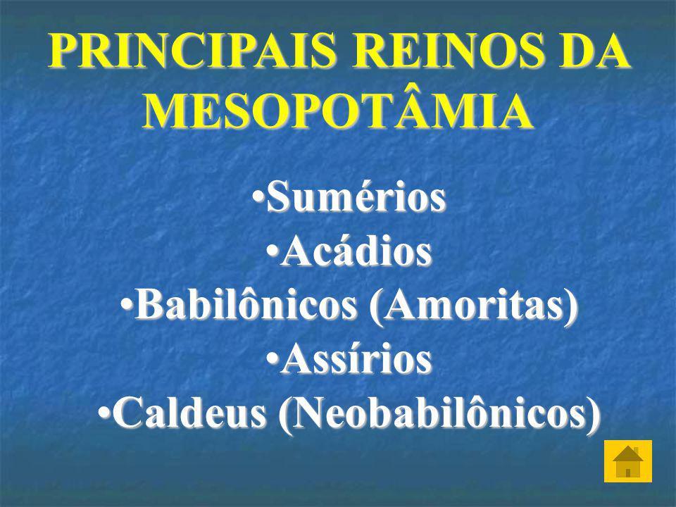 PRINCIPAIS REINOS DA MESOPOTÂMIA