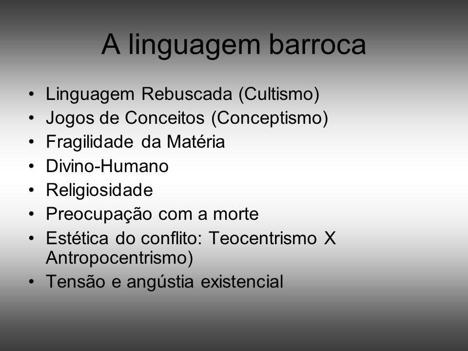 A linguagem barroca Linguagem Rebuscada (Cultismo)