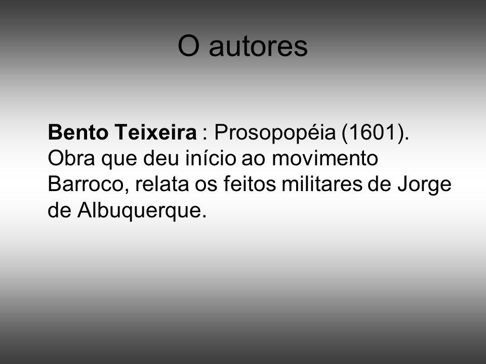 O autores Bento Teixeira : Prosopopéia (1601).