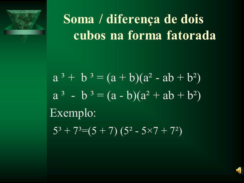 Soma / diferença de dois cubos na forma fatorada