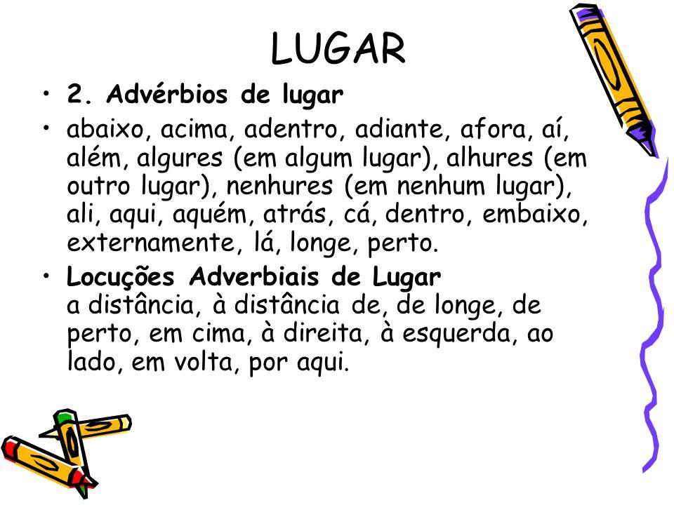 LUGAR 2. Advérbios de lugar