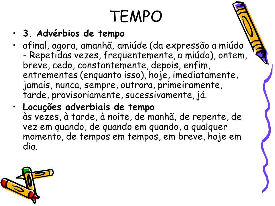 TEMPO 3. Advérbios de tempo