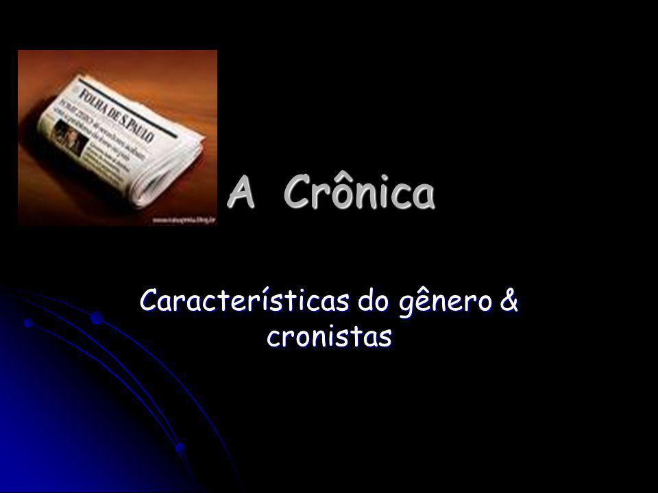 Características do gênero & cronistas