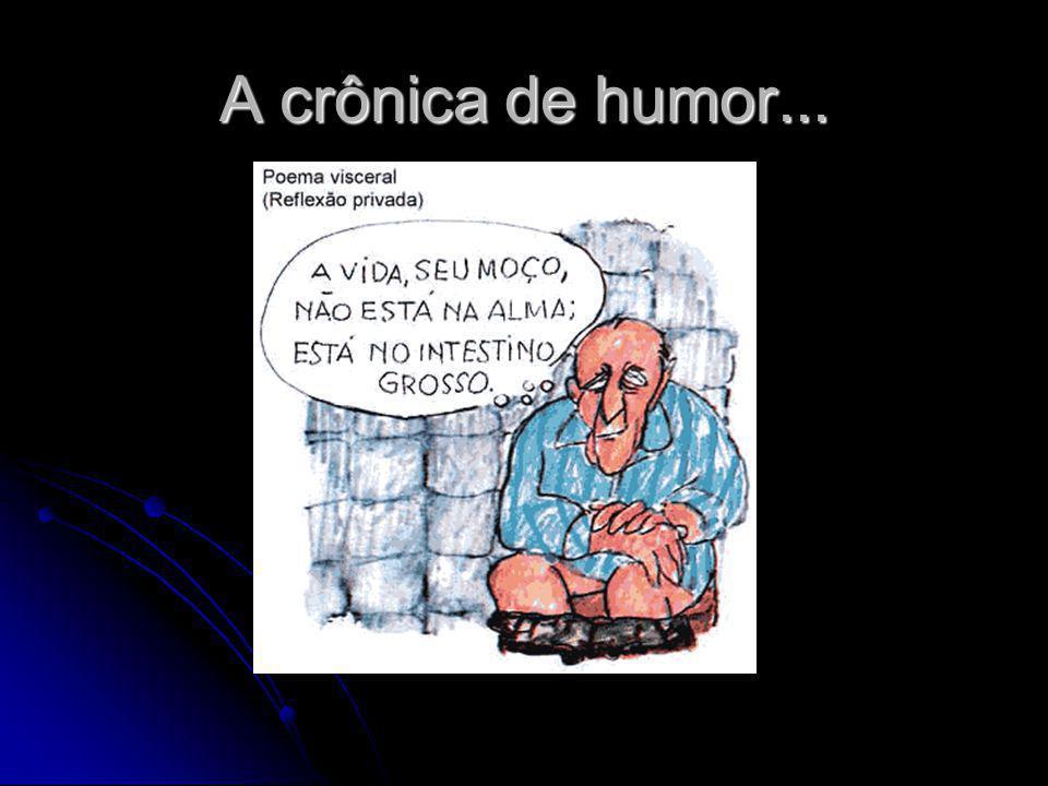 A crônica de humor...