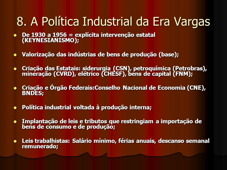 8. A Política Industrial da Era Vargas