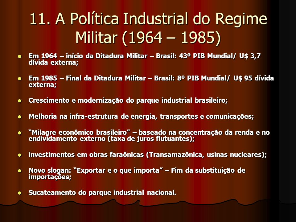 11. A Política Industrial do Regime Militar (1964 – 1985)
