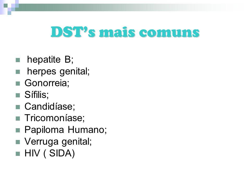 DST's mais comuns hepatite B; herpes genital; Gonorreia; Sífilis;