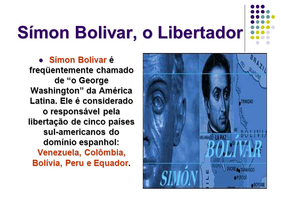 Símon Bolivar, o Libertador