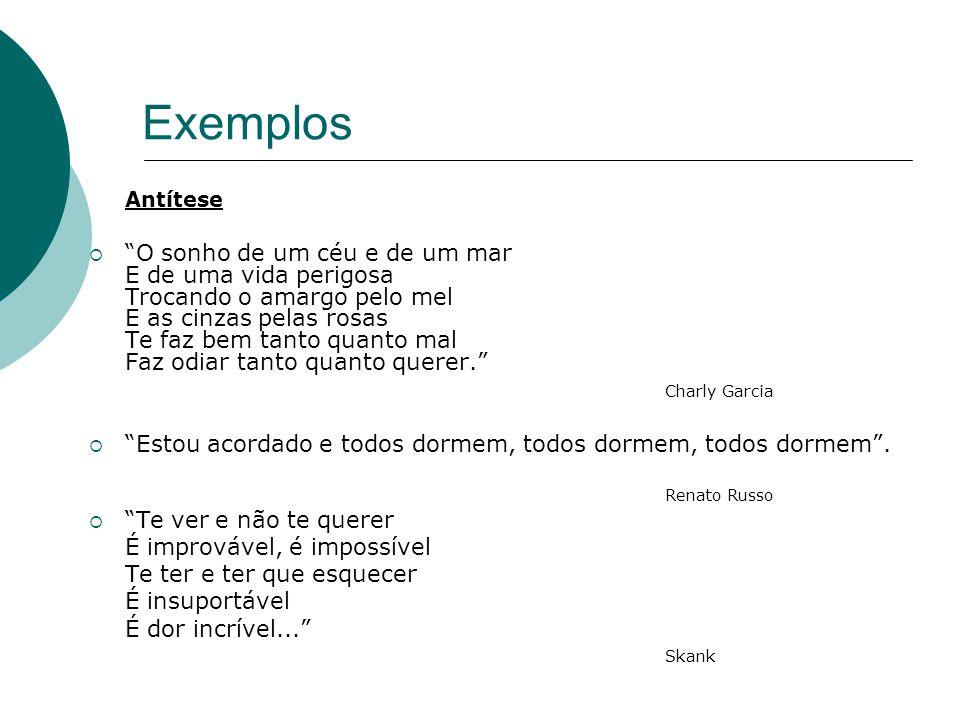 Exemplos Antítese.