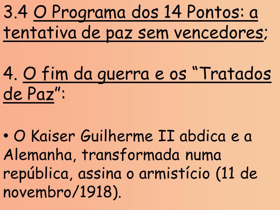 3.4 O Programa dos 14 Pontos: a tentativa de paz sem vencedores;