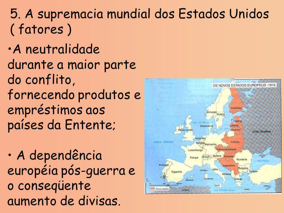 5. A supremacia mundial dos Estados Unidos ( fatores )