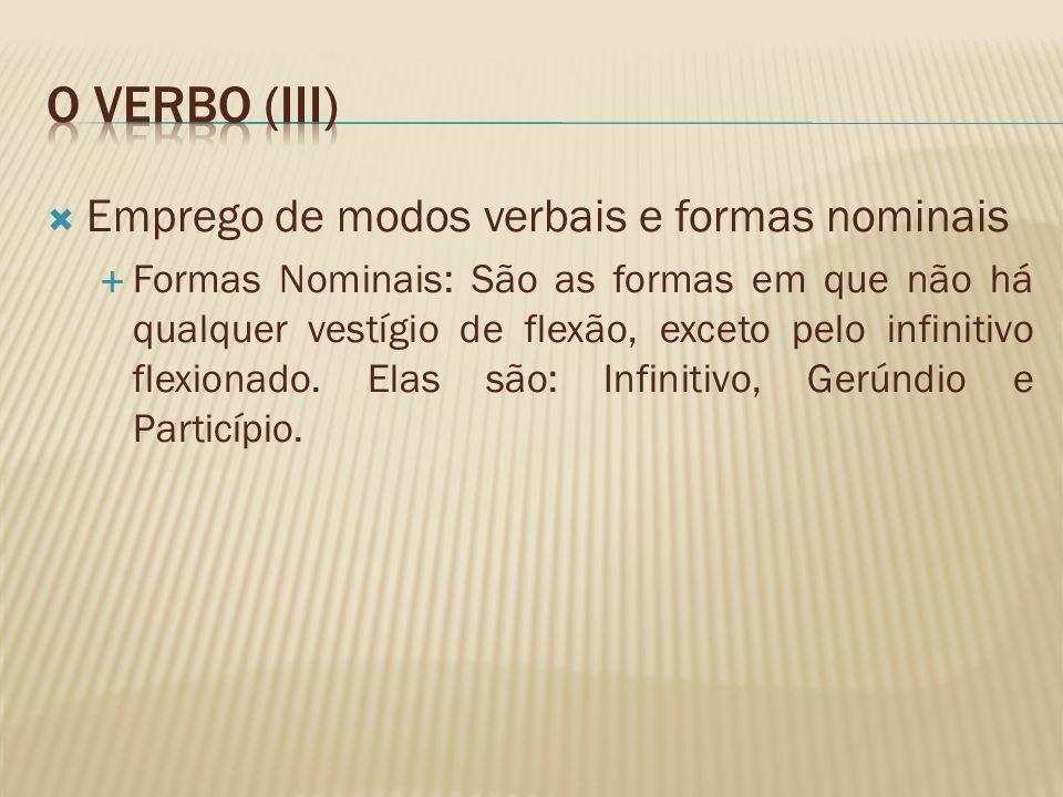 O verbo (iii) Emprego de modos verbais e formas nominais