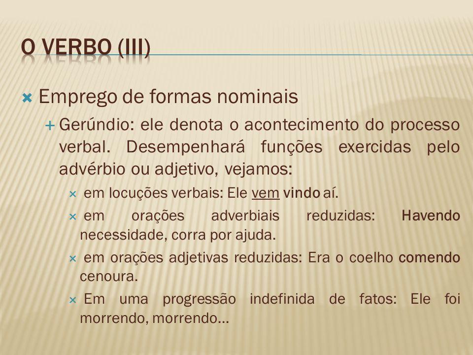 O verbo (iii) Emprego de formas nominais