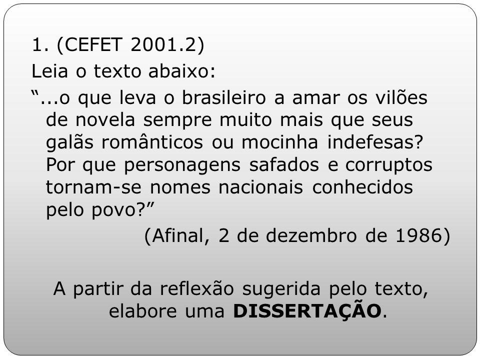 1. (CEFET 2001. 2) Leia o texto abaixo: