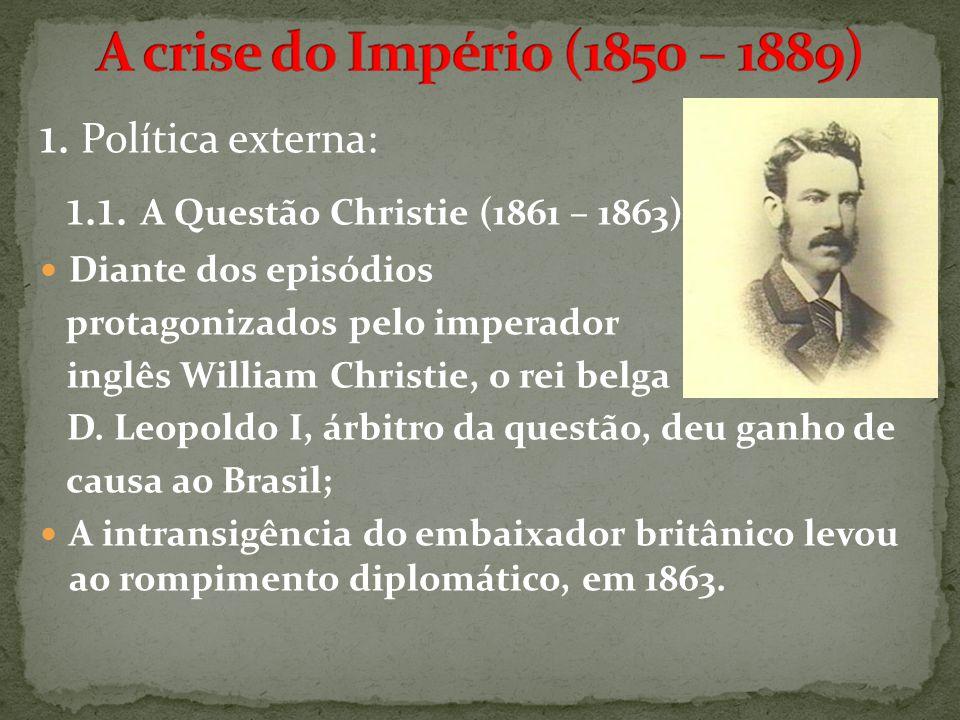 1. Política externa: 1.1. A Questão Christie (1861 – 1863)