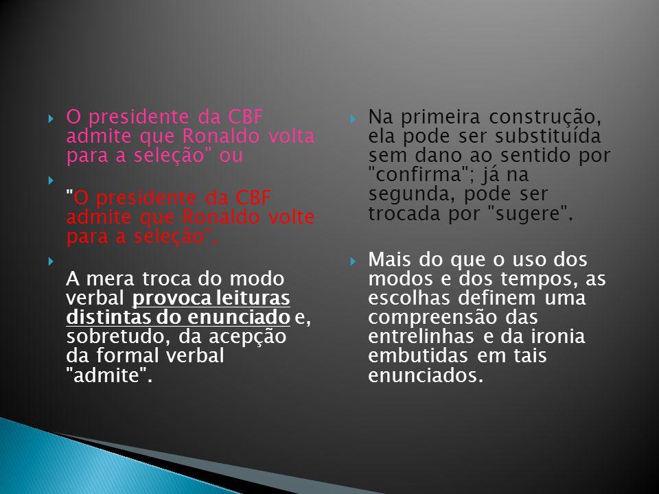 O presidente da CBF admite que Ronaldo volta para a seleção ou