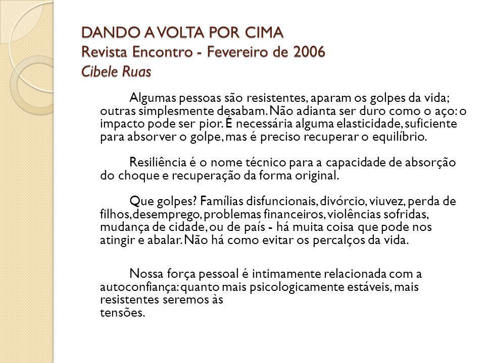 DANDO A VOLTA POR CIMA Revista Encontro - Fevereiro de 2006 Cibele Ruas